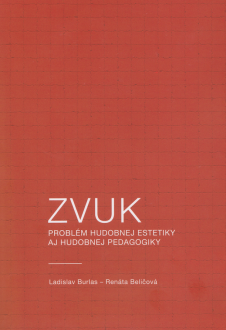 Sound – Problem of Aesthetics of Music and Music Education – by Renata Belicova and Ladislav Burlas